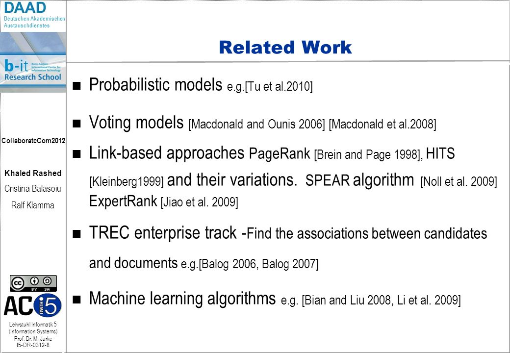 Related Work Probabilistic models e.g.[Tu et al.2010] Voting models [Macdonald and Ounis 2006] [Macdonald et al.2008]